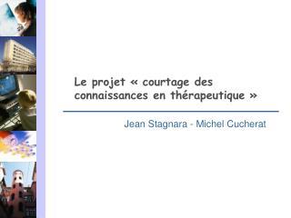 Le projet ��courtage des connaissances en th�rapeutique��