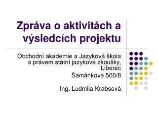 Zpráva o aktivitách a výsledcích projektu