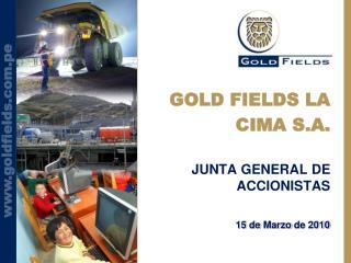GOLD FIELDS LA CIMA S.A.