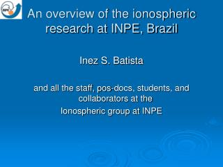 An overview of the ionospheric research at INPE, Brazil