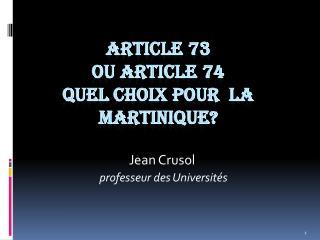 ARTICLE 73  OU ARTICLE 74 QUEL CHOIX POUR  LA MARTINIQUE?