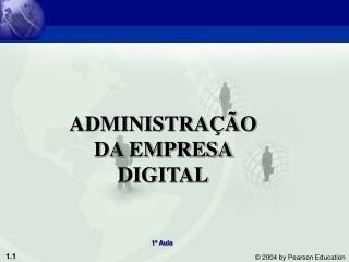 ADMINISTRAÇÃO DA EMPRESA DIGITAL