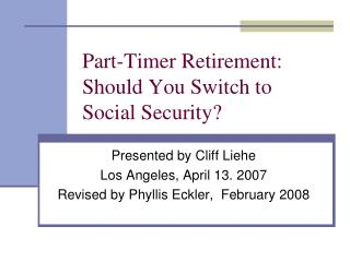 Part-Timer Retirement: Should You Switch to Social Security