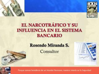 EL NARCOTR�FICO Y SU INFLUENCIA EN EL SISTEMA BANCARIO