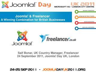Saif Bonar, UK Country Manager, Freelancer 24 September 2011, Joomla! Day UK, London