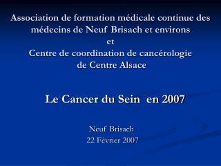 Le Cancer du Sein  en 2007  Neuf Brisach   22 Février 2007