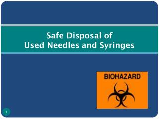 Safe Disposal of  Used Needles and Syringes