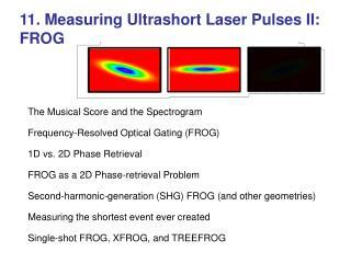 11. Measuring Ultrashort Laser Pulses II:  FROG
