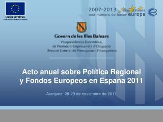 Acto anual sobre Política Regional  y Fondos Europeos en España 2011