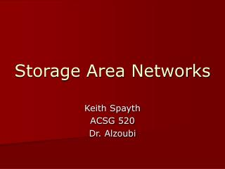 Storage Area Networks