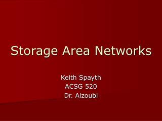 Storage Area Networks