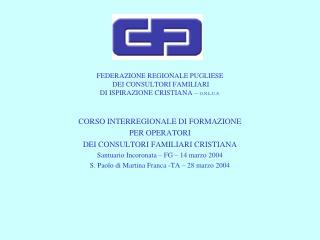 FEDERAZIONE REGIONALE PUGLIESE  DEI CONSULTORI FAMILIARI  DI ISPIRAZIONE CRISTIANA –  O.N.L.U.S.
