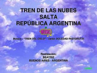 TREN DE LAS NUBES SALTA REP�BLICA ARGENTINA