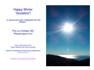 "Happy Winter ""Soulstice""! ~a sound and color meditation for the Planet ~ This is a Holiday Gift."