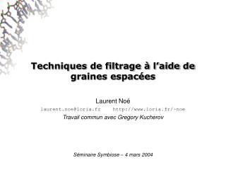 Techniques de filtrage à l'aide de graines espacées