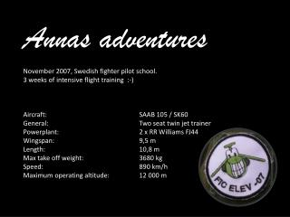 Annas adventures November 2007, Swedish fighter pilot school.