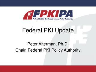 Federal PKI Update
