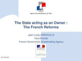 The State acting as an Owner : The French Reforms