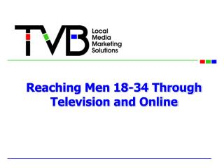 Reaching Men 18-34 Through Television and Online