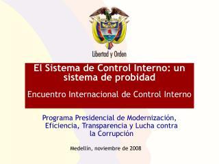 El Sistema de Control Interno: un sistema de probidad Encuentro Internacional de Control Interno