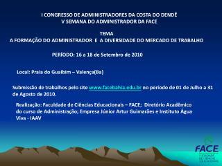 I CONGRESSO DE ADMINISTRADORES DA COSTA DO DENDÊ V SEMANA DO ADMINISTRADOR DA FACE