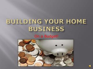 Building Your home business