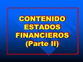 CONTENIDO ESTADOS FINANCIEROS (Parte II)