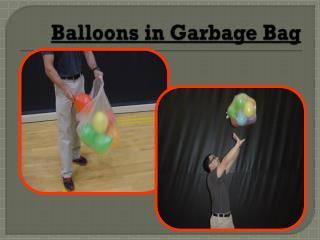 Balloons in Garbage Bag