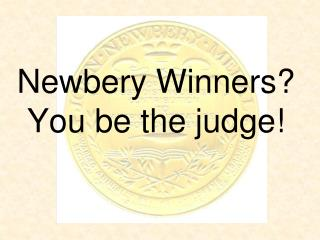 Newbery Winners? You be the judge!