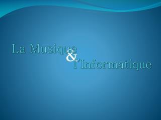 La Musique l'Informatique