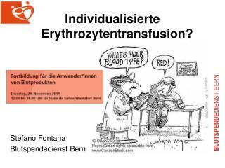 Individualisierte Erythrozytentransfusion?