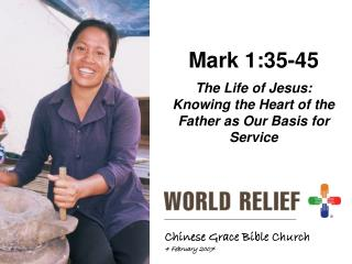 Mark 1:35-45 The Life of Jesus: Knowing the Heart of the Father as Our Basis for Service