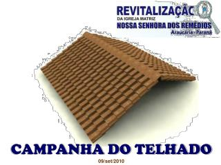 CAMPANHA DO TELHADO