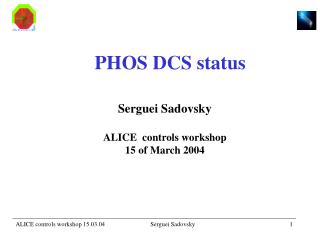 Serguei Sadovsky ALICE  controls workshop 15 of March 2004