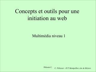 Concepts et outils pour une initiation au web