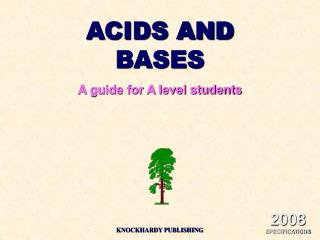 ACIDS AND BASES A guide for A level students