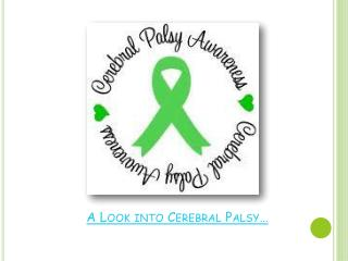 A Look into Cerebral Palsy…