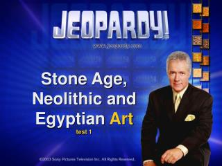 Stone Age, Neolithic and Egyptian  Art test 1