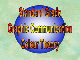 Standard Grade Graphic Communication Colour Theory
