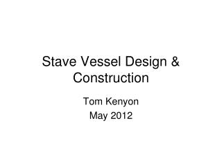 Stave Vessel Design & Construction