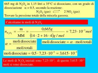 Calcoliamo le moli di  N 2 O 4