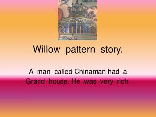Willow  pattern  story.
