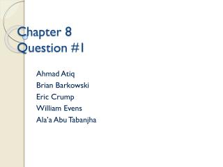 Chapter 8 Question #1