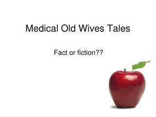 Medical Old Wives Tales