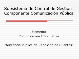 Subsistema de Control de Gestión Componente Comunicación Pública
