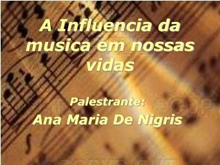 A Influencia da musica em nossas vidas
