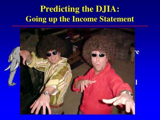 Predicting the DJIA: Going up the Income Statement