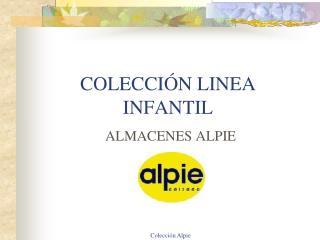 COLECCIÓN LINEA INFANTIL