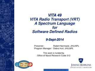VITA 49 VITA Radio Transport (VRT) A Spectrum Language  for  Software Defined Radios