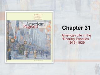 """American Life in the  """"Roaring Twenties,""""  1919–1929"""